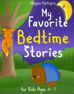 My Favorite Bedtime Stories for Kids Ages 4-7: Short Stories for Kids. Moral Stories for Children. 5 Minute Stories for Children. - Book Cover