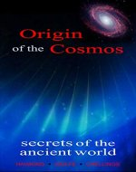 Origin of the Cosmos, Secrets of the Ancient World - Book Cover