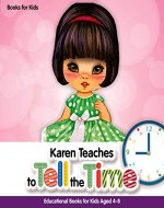 Books for Kids: Karen Teaches to Tell the Time Educational Books for Kids - Book Cover