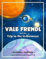 Vale Frendl and the Trip to the In-Between - Book Cover