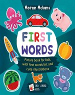 First Words: Picture book for kids, with first words list and cute illustrations - Book Cover