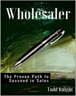 Wholesaler: The Proven Path to Succeed in Sales - Book Cover