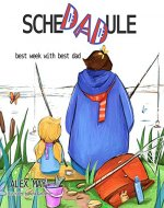 ScheDADule (Best Dad & Daughter Week): Gift for Dad from Daughter. Poetry - Book Cover