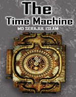 the time machine book: The Time Machine: time machine book for kids-time travel book valley-time machine book for kids - Book Cover