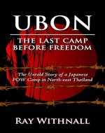 Ubon: The Last Camp Before Freedom - Book Cover