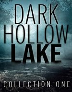 Dark Hollow Lake: Collection One - Book Cover