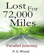 Lost for 72,000 Miles: Parallel Journey - Book Cover