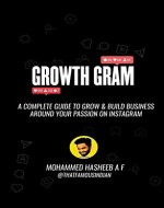 Growth Gram: A Complete Guide To Grow & Build Business Around Your Passion on Instagram - Book Cover