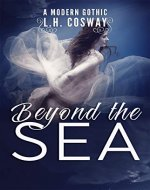 Beyond the Sea: A Modern Gothic Romance - Book Cover