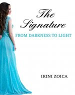 The Signature: From Darkness to Light - Book Cover