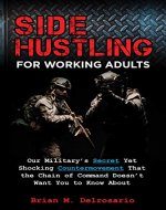Side Hustling for Working Adults : Our Military's Secret Yet...