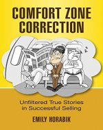 COMFORT ZONE CORRECTION: UNFILTERED TRUE STORIES IN SUCCESSFUL SELLING - Book Cover