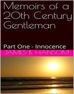 Memoirs of a 20th Century Gentleman: Part One ~ Innocence - Book Cover
