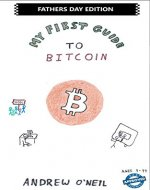 My First Guide To Bitcoin: An Easy Read On The Cryptic Topic - Book Cover