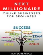 Next Millionaire: Change Your Life With Online Business. - Book Cover