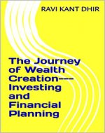 The Journey of Wealth Creation---Investing and Financial Planning - Book Cover