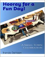 Hooray for a Fun Day!: A Small Town Celebration - Book Cover