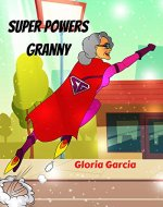 Super Powers Granny! - Book Cover
