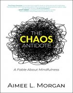 The Chaos Antidote: A Fable About Mindfulness - Book Cover
