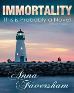 Immortality: This is Probably a Novel