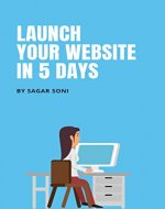 Launch Your Website in 5 Days: Using HTML5, CSS, JS, Template and Firebase - Book Cover