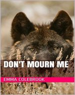 Don't Mourn Me (Cole Wolf Book 3) - Book Cover