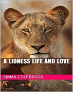A Lioness Life and Love - Book Cover