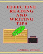 EFFECTIVE READING AND WRITING TIPS.: (For All Readers and Writers, Students and Teachers). - Book Cover