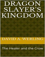 Dragon Slayer's Kingdom: The Healer and the Crow - Book Cover