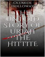 The Untold Story of URIAH THE HITTITE - Book Cover
