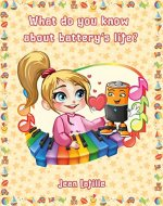 What Do You Know About Battery's Life: Environment and Ecology Books for Kids, Nature Books - Book Cover