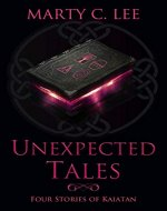 Unexpected Tales: Four Stories of Kaiatan - Book Cover