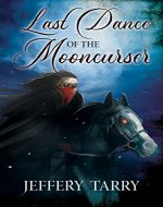 Last Dance of the Mooncurser - Book Cover