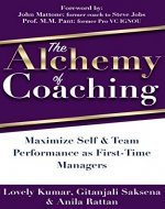 The Alchemy Of Coaching: Maximize Self & Team Performance as First-Time Managers - Book Cover