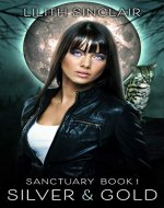 Silver and Gold (Sanctuary Book 1) - Book Cover