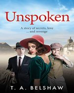 Unspoken: A story of secrets, love and revenge - Book Cover