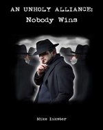 An Unholy Alliance: Nobody Wins - Book Cover
