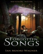 Forgotten Songs (King of Killers Book 1) - Book Cover