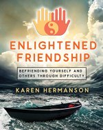 Enlightened Friendship: Befriending Yourself and Others Through Difficulty - Book Cover