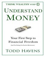 Understand Money: Your First Step to Financial Freedom (And Not...