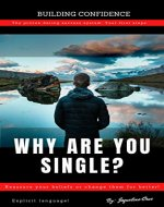 Why Are You Single?: Reassure beliefs or change it for...