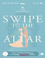 Swipe to The Altar: Your 10-Step Roadmap to Finding True...