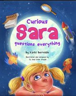 Curious Sara questions everything - Book Cover