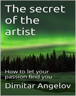 The secret of the artist: How to let your passion find you - Book Cover