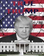 True Trump: An Honest Biography of Donald Trump for Young Adults - Book Cover
