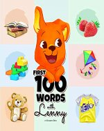 First 100 Words With Lenny: A Marvelous Guide for Children Ages 1-3 Years Old to Learn Their First 100 Words (Beginning to Speak, Educational Foundation, Learning Language). (Learning first words) - Book Cover