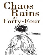 Chaos Rains at Forty-Four - Book Cover