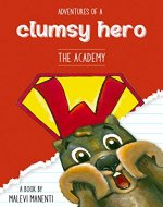 Adventures of a Clumsy Hero: The Academy - Book Cover