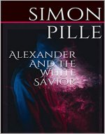 Alexander And The White Savior - Book Cover