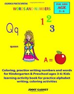 Coloring, practice writing numbers and words for Kindergarten & Preschool ages 3-6: Kids learning activity book for practice alphabet writing | coloring activities - Book Cover